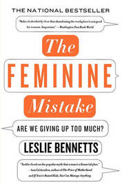 The Feminine Mistake by Leslie Bennetts image