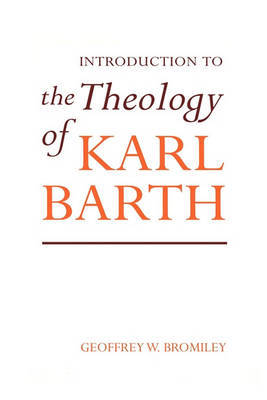 An Introduction to the Theology of Karl Barth by Geoffrey W. Bromiley image
