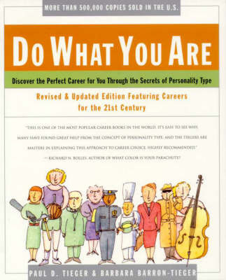 The Do What You Are: Discover The Perfect Career For You ThroughThe by Paul D. Tieger
