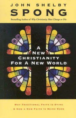 A New Christianity for a New World by John Shelby Spong