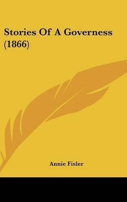 Stories Of A Governess (1866) by Annie Fisler