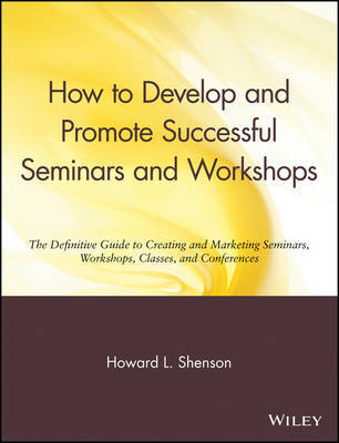 How to Develop and Promote Successful Seminars and Workshops by Howard L. Shenson image