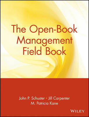 The Open-Book Management Field Book by John P. Schuster image