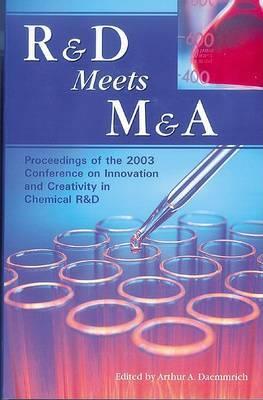 R&D Meets M&A by Arthur A Daemmrich