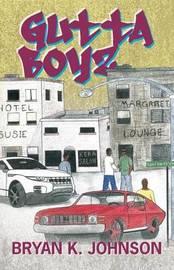 Gutta Boyz by Bryan K Johnson