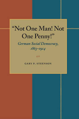 Not One Man Not One Penny by Gary Steenson