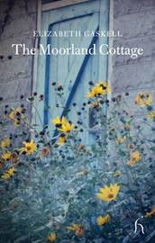 The Moorland Cottage by Elizabeth Cleghorn Gaskell image
