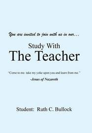 Study with the Teacher by Ruth C Bullock image