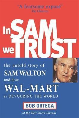 In Sam We Trust by Bob Ortega
