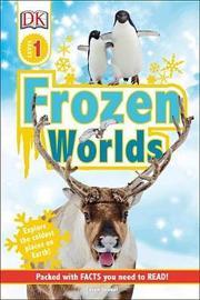 DK Readers L1 Frozen Worlds by Caryn Jenner