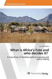 What Is Africa's Fate and Who Decides It? by Gromann Lars