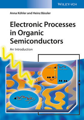 Electronic Processes in Organic Semiconductors by Heinz Bassler