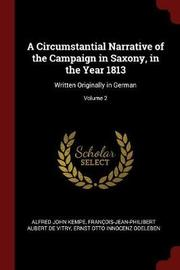 A Circumstantial Narrative of the Campaign in Saxony, in the Year 1813 by Alfred John Kempe image