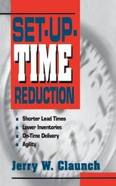 Set-Up-Time Reduction by Jerry W. Claunch