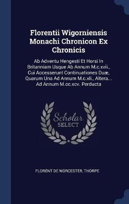Florentii Wigorniensis Monachi Chronicon Ex Chronicis by Florent De Worcester