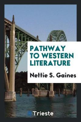 Pathway to Western Literature by Nettie S. Gaines