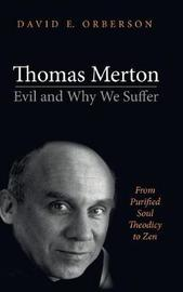 Thomas Merton-Evil and Why We Suffer by David E Orberson