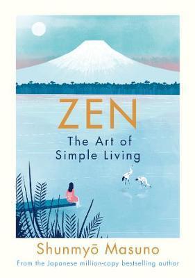 Zen: The Art of Simple Living by Shunmyo Masuno image