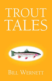 Trout Tales by Bill Wernett image