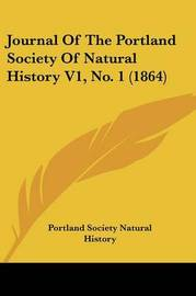 Journal Of The Portland Society Of Natural History V1, No. 1 (1864) by Portland Society Natural History image