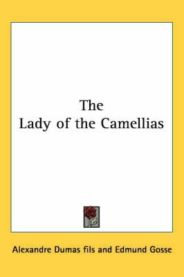 The Lady of the Carmellias by Alexandre Dumas