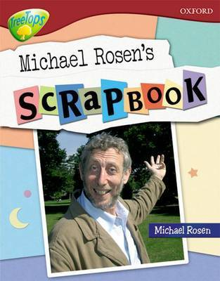 Oxford Reading Tree: Level 15: TreeTops Non-Fiction: Michael Rosen's Scrapbook by Oxford Reading Tree