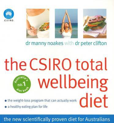 The CSIRO Total Wellbeing Diet by Manny Noakes