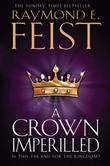 A Crown Imperilled (the Chaoswar Saga, Book 2) by Raymond E Feist