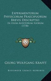 Experimentorum Physicorum Praecipuorum Brevis Descriptio: In Usum Auditorum Suorum (1738) by Georg Wolfgang Krafft