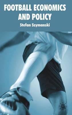 Football Economics and Policy by Stefan Szymanski image