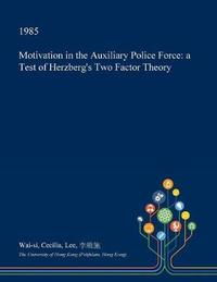 Motivation in the Auxiliary Police Force by Wai-Si Cecilia Lee image