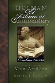 Holman Old Testament Commentary - Psalms 76-150 by Max Anders