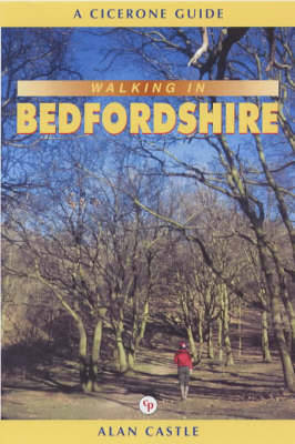 Walking in Bedfordshire by Alan Castle