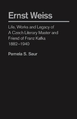 Ernst Weiss by Pamela S. Saur