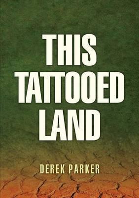 This Tattooed Land by Derek Parker image