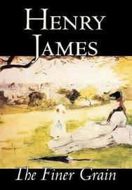 The Finer Grain by Henry James image