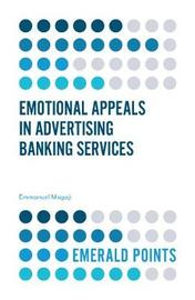 Emotional Appeals in Advertising Banking Services by Emmanuel Mogaji