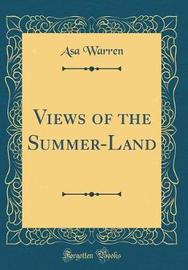 Views of the Summer-Land (Classic Reprint) by Asa Warren image
