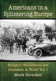 Americans in a Splintering Europe by Mark Strecker image