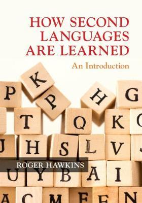 How Second Languages are Learned by Roger Hawkins