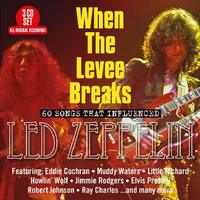 When The Levee Breaks 60 Songs That Influenced Led Zeppelin by Various Artists