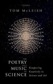 The Poetry and Music of Science by Tom McLeish