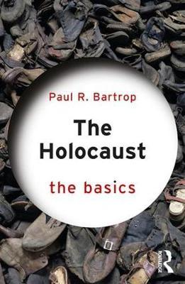 The Holocaust: The Basics by Paul R Bartrop image