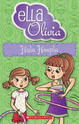Ella and Olivia #24: Hula Hoopla by Yvette Poshoglian