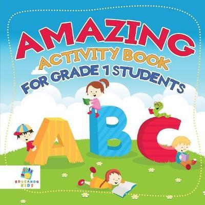 Amazing Activity Book for Grade 1 Students by Educando Kids