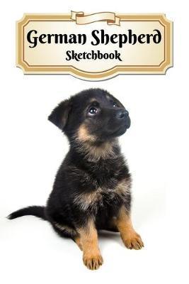 German Shepherd Sketchbook by Notebooks Journals Xlpress