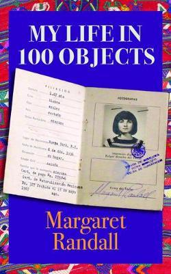 My Life in 100 Objects by Margaret Randall