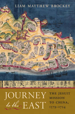 Journey to the East: The Jesuit Mission to China, 1579-1724 by Liam Matthew Brockey image