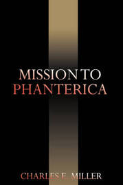 Mission to Phanterica by Charles E Miller, IV image