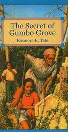The Secret of Gumbo Grove by Eleanora E Tate